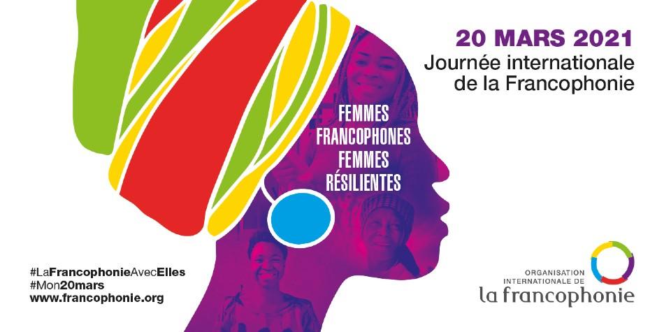 20 mars 2021 - Journée internationale de la Francophonie